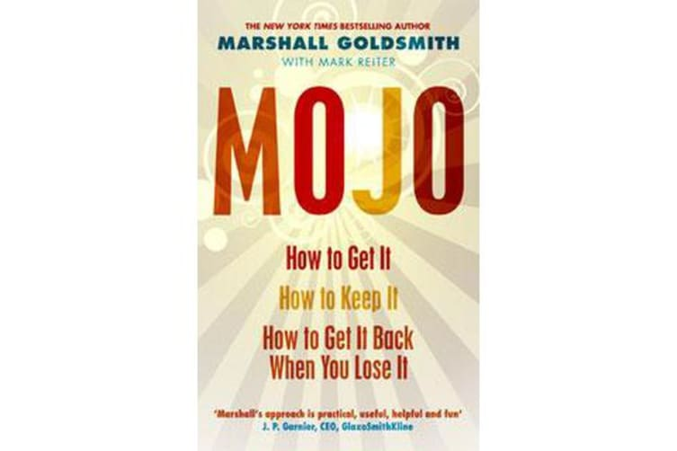 Mojo - How to Get It, How to Keep It, How to Get It Back If You Lose It
