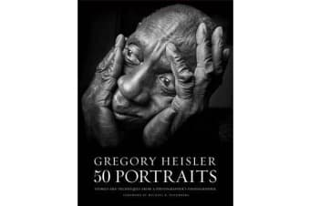 Gregory Heisler - 50 Portraits