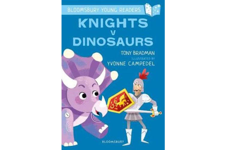 Knights V Dinosaurs - A Bloomsbury Young Reader