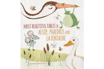 Most Beautiful Fables of Aesop, Phaedrus and La Fontaine