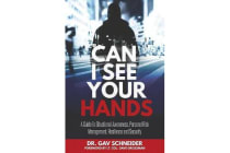 Can I See Your Hands - A Guide to Situational Awareness, Personal Risk Management, Resilience and Security