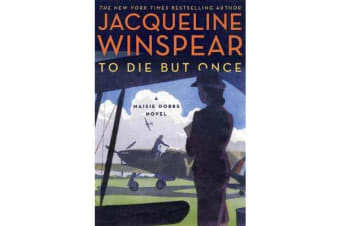 To Die But Once - A Maisie Dobbs Novel
