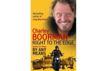 Right To The Edge: Sydney To Tokyo By Any Means - The Road to the End of the Earth