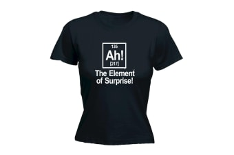 123T Funny Tee - White The Element Of Surprise - (Medium Black Womens T Shirt)