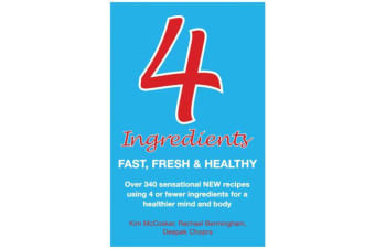 4 Ingredients - Fast, Fresh and Healthy