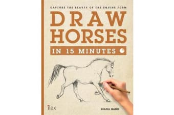 Draw Horses in 15 Minutes - Capture the Beauty of the equine form