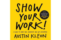 Show Your Work! - 10 Ways to Share Your Creativity and Get Discovered