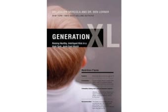 Generation XL - Raising Healthy, Intelligent Kids in a High-Tech, Junk-Food World
