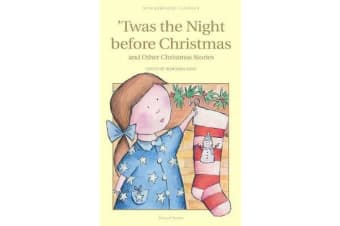 Twas The Night Before Christmas and Other Christmas Stories