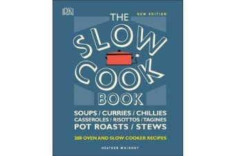 The Slow Cook Book - Over 200 Oven and Slow Cooker Recipes
