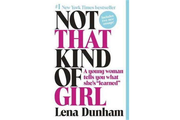 """Not That Kind of Girl - A Young Woman Tells You What She's """"learned"""""""