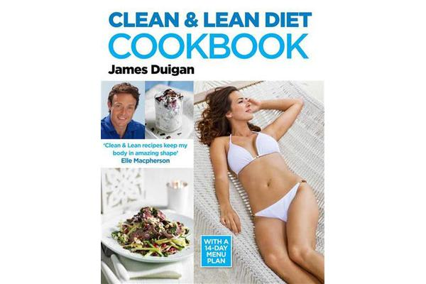Clean and Lean Diet : The Cookbook - Clean and Lean Diet : The Cookbook