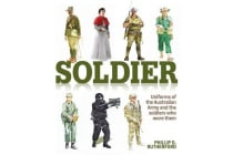 Soldier - Uniforms of the Australian Army and the Soldiers Who Wore Them