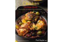 Chicken and Other Birds - From the Perfect Roast Chicken to Asian-style Duck Breasts