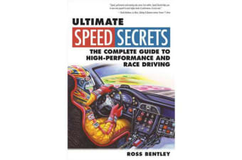 Ultimate Speed Secrets - The Complete Guide to High-Performance and Race Driving