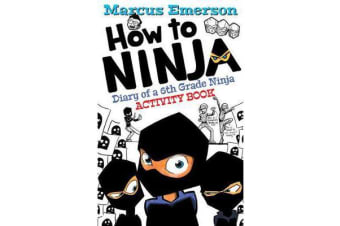 How to Ninja - Diary of a 6th Grade Ninja Activity Book