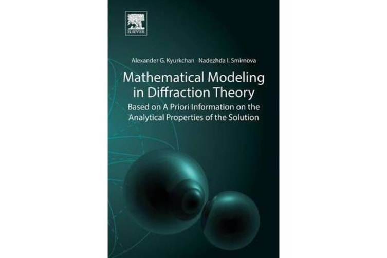 Mathematical Modeling in Diffraction Theory - Based on A Priori Information on the Analytical Properties of the Solution