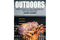 Outdoors - Simple Delicious Food for Barbecues, Spits and Open Fires