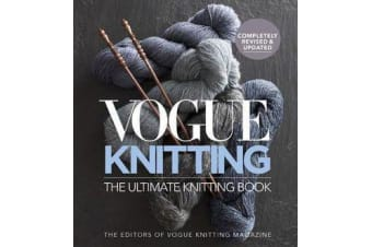 Vogue Knitting The Ultimate Knitting Book - Revised and Updated