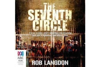 The Seventh Circle - My Seven Years of Hell in Afghanistan's Most Notorious Prison