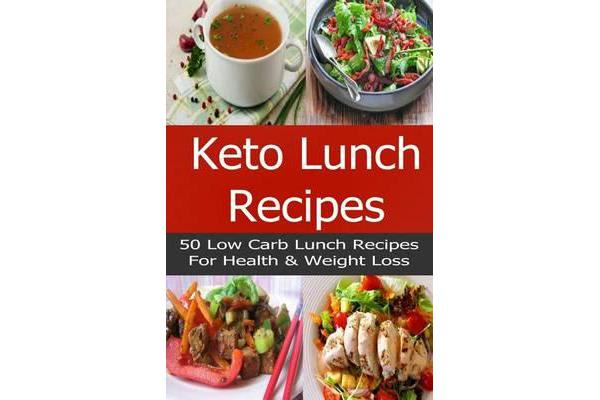 Image of Keto Lunch Recipes - 50 Low-Carb, Ketogenic Diet Lunch Recipes for Health and Weight Loss!
