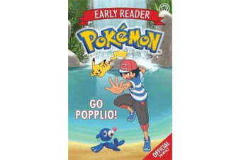 The Official Pokemon Early Reader: Go Popplio! - Book 5