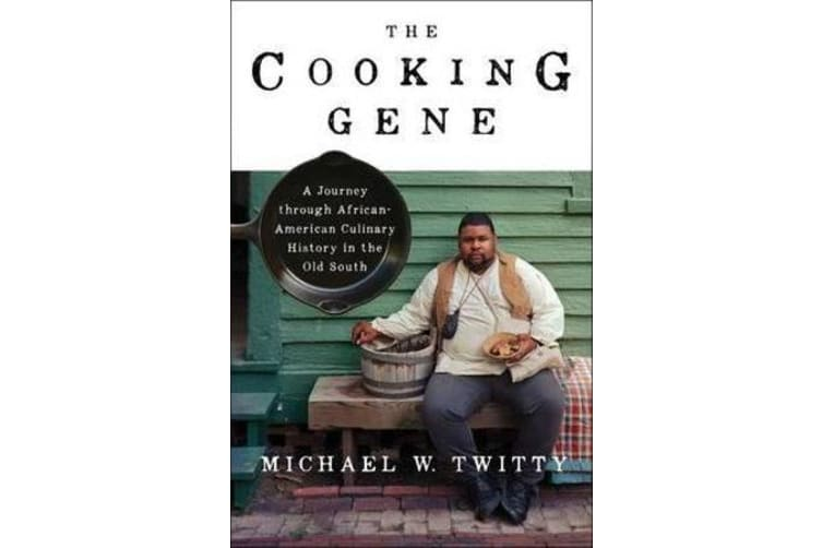 The Cooking Gene - A Journey Through African American Culinary History in the Old South
