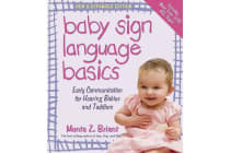 Baby Sign Language Basics - Early Communication for Hearing Babies and Toddlers
