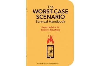The NEW Worst-Case Scenario Survival Handbook - Expert Advice for Extreme Situations