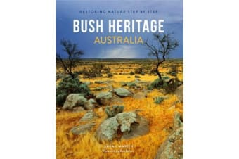 Bush Heritage Australia - Restoring Nature Step by Step