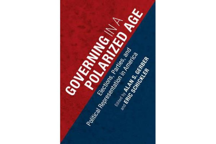 Governing in a Polarized Age - Elections, Parties, and Political Representation in America