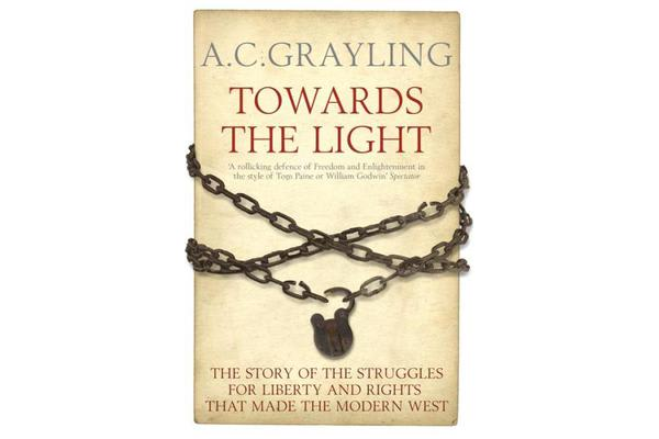 Towards the Light - The Story of the Struggles for Liberty and Rights that Made the Modern West