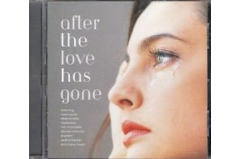 After The Love Has Gone BRAND NEW SEALED MUSIC ALBUM CD - AU STOCK