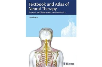 Textbook and Atlas of Neural Therapy - Diagnosis and Therapy with Local Anesthetics