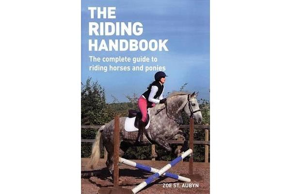 Image of The Riding Handbook - The Complete Guide to Riding Horses and Ponies