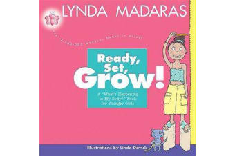 Ready, Set, Grow! - A What's Happening to My Body? Book for Younger Girls