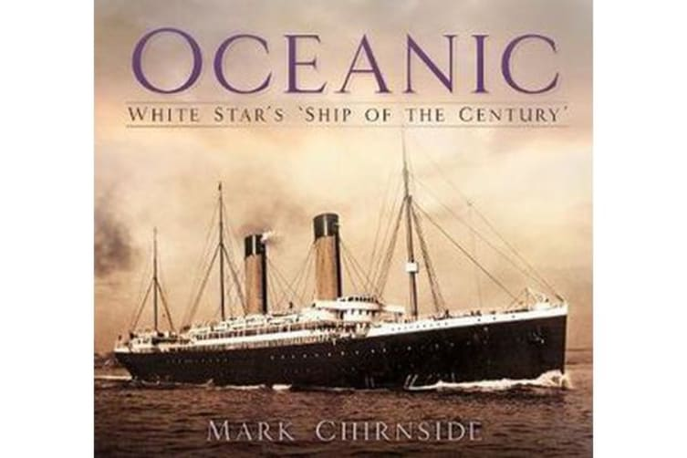 Oceanic - White Star's 'Ship of the Century'