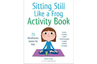 Sitting Still Like a Frog Activity Book - 75 Mindfulness Games for Kids