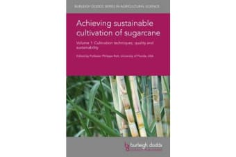Achieving Sustainable Cultivation of Sugarcane Volume 1 - Cultivation Techniques, Quality and Sustainability