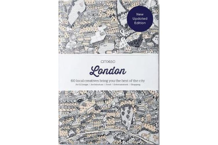 CITIx60 City Guides - London - 60 local creatives bring you the best of the city