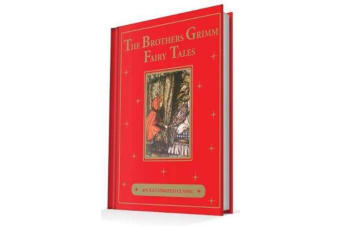 The Brothers Grimm Fairy Tales - An Illustrated Classic