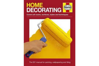 Home Decorating - The DIY manual for painting, wallpapering and tiling