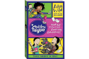 Squishy Taylor and the Even More Amazing Adventures - Three favourites from Squishy Taylor!