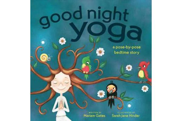 Good Night Yoga - A Pose-by-Pose Bedtime Story