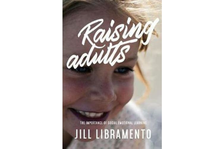 Raising Adults - The Importance of Social Emotional Learning