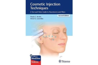 Cosmetic Injection Techniques - A Text and Video Guide to Neurotoxins and Fillers