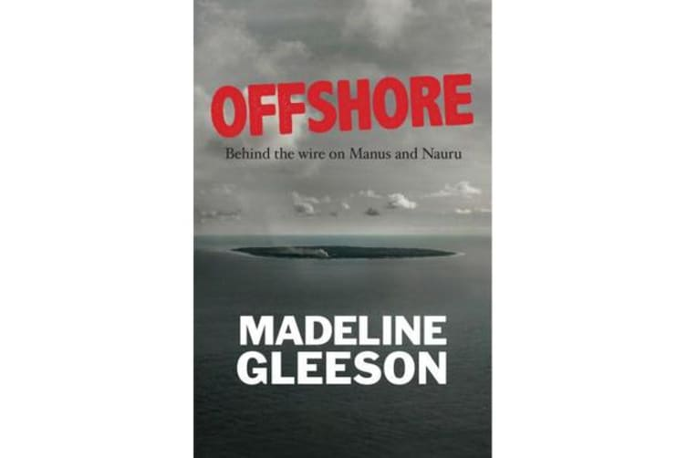 Offshore - Behind the wire on Manus and Nauru