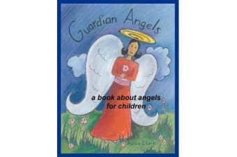 Guardian Angels - A Book about Angels for Children