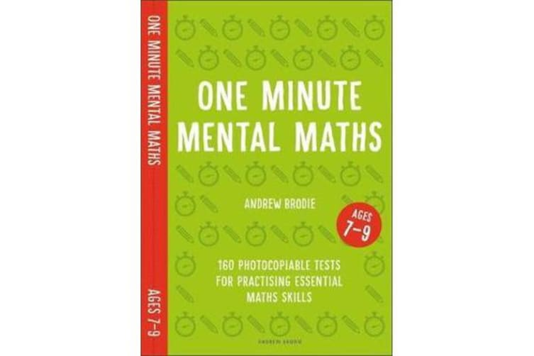 One Minute Mental Maths for Ages 7-9 - 160 photocopiable tests for practising essential maths skills