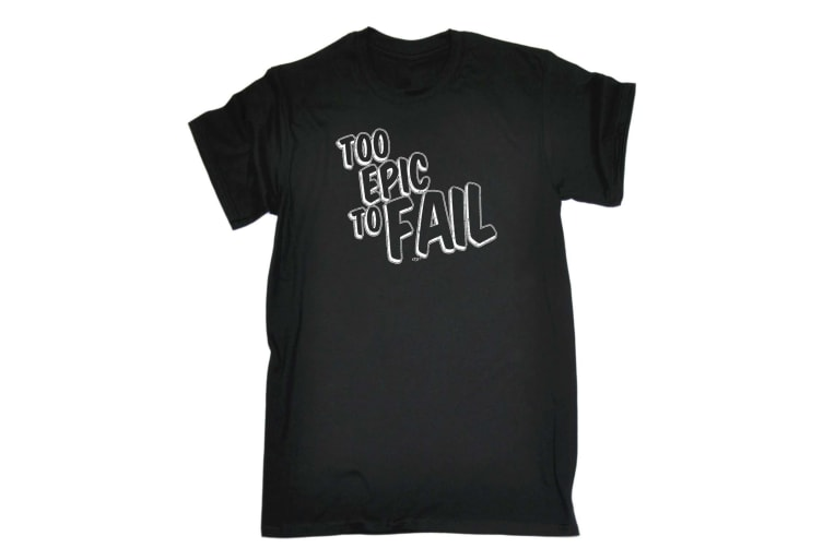 123T Funny Tee - Too Epic To Fail - (Medium Black Mens T Shirt)